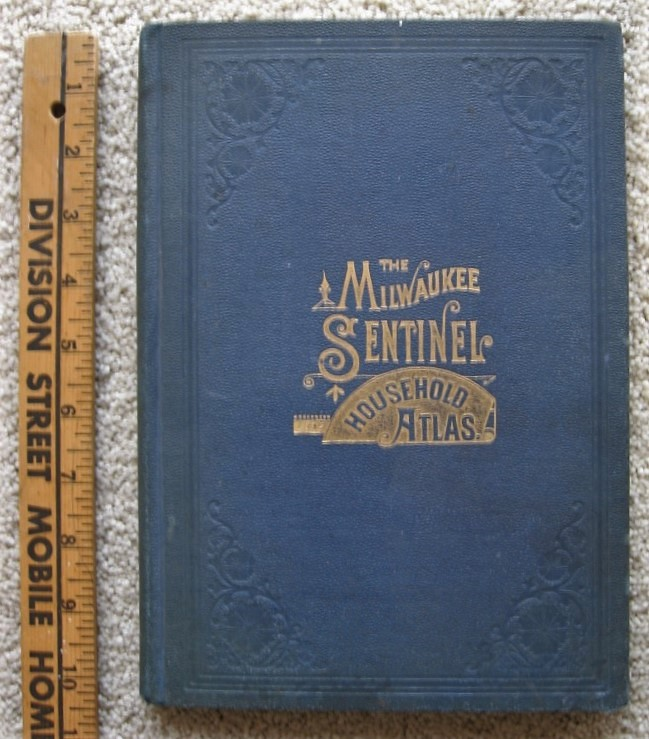 THE MILWAUKEE SENTINEL HOUSEHOLD ATLAS of the United States and Dominion of Canada. Atlas, Rand - McNally.