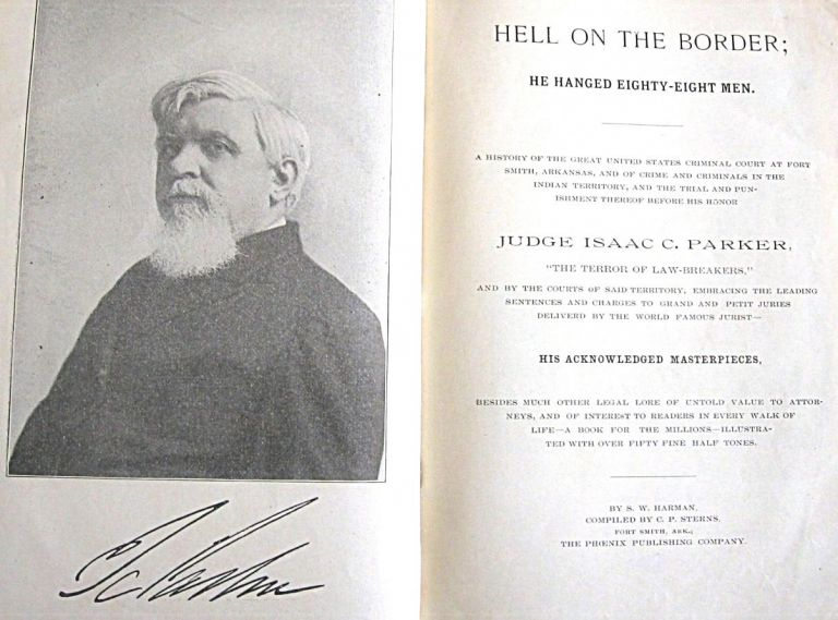 HELL ON THE BORDER He Hanged Eighty-Eight Men (Signed Association). S. W. Harman.