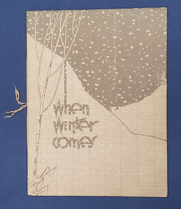 WHEN WINTER COMES. Ray Atkeson, Merle W. Manly.