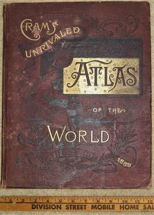 CRAM'S UNRIVALED ATLAS OF THE WORLD INDEXED 1889. Atlas, George F. Cram
