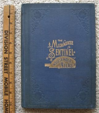 THE MILWAUKEE SENTINEL HOUSEHOLD ATLAS of the United States and Dominion of Canada. Atlas, Rand -...
