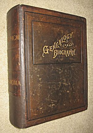 PORTRAIT AND BIOGRAPHICAL RECORD OF OKLAHOMA (cover title: Genealogy and Biography). (spine...