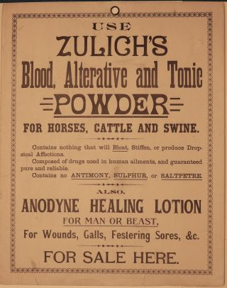 USE ZULICH'S Blood, Alternative and Tonic POWDER FOR HORSES, CATTLE AND SWINE. Zulicks