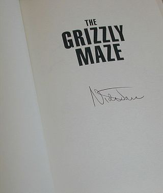THE GRIZZLY MAZE: Timothy Treadwell's Fatal Obsession With Alaskan Bears (Signed